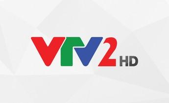 Lịch phát sóng VTV2 ngày 31/01/2021